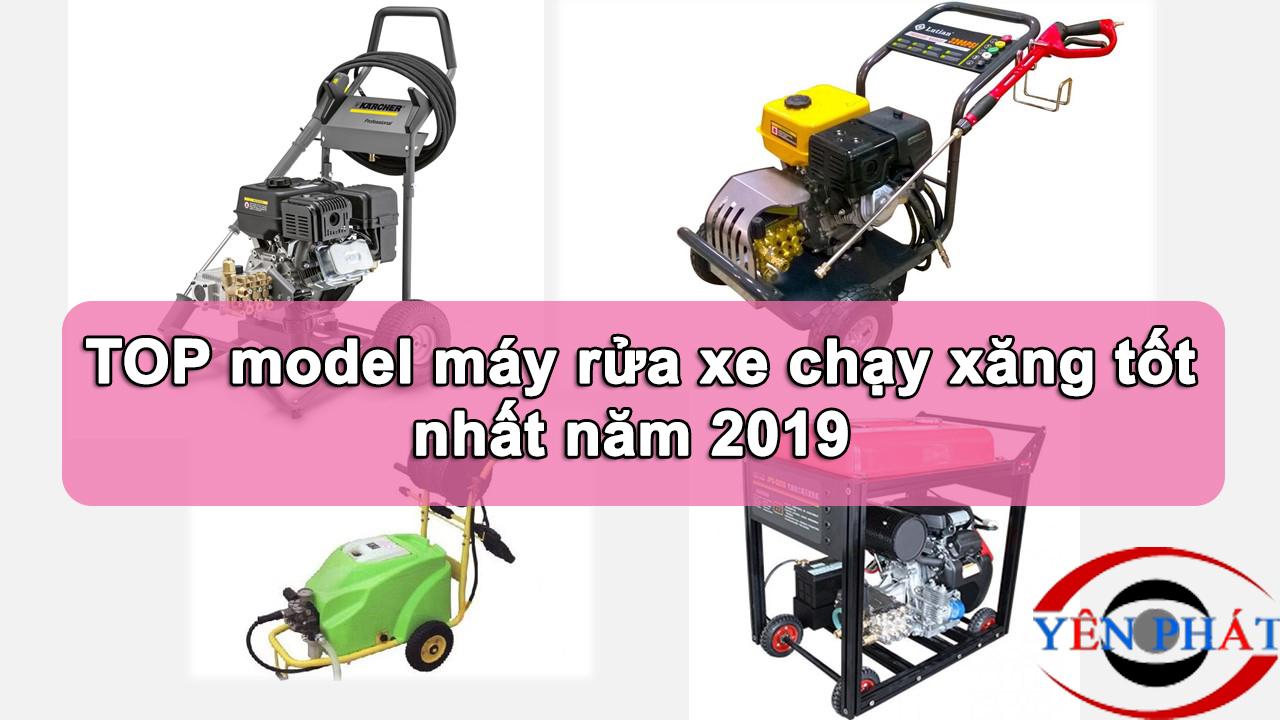 TOP model máy rửa xe chạy xăng tốt nhất năm 2019 - Chia sẻ thông tin về sửa máy  rửa xe các sự cố thường gặp