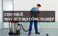 địa chỉ cho thuê máy hút bụi công nghiệp tại Hà Nội
