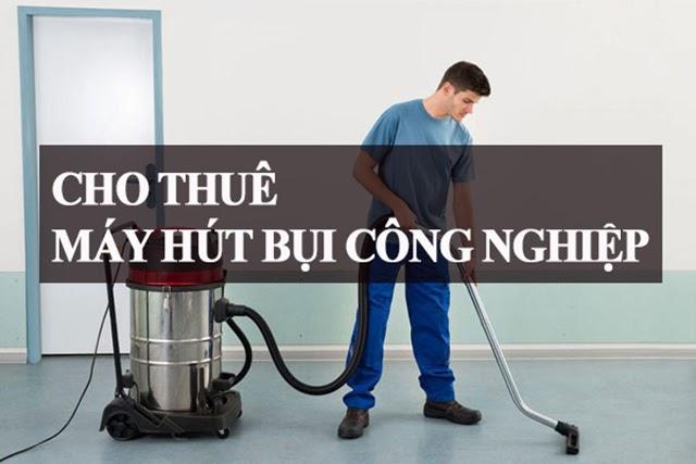 Địa chỉ thuê máy hút bụi công nghiệp tại Hà Nội