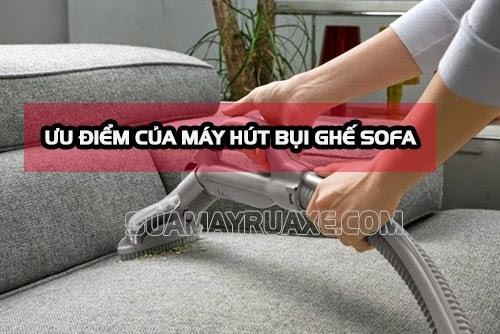 Hướng dẫn lựa chọn và sử dụng máy hút bụi ghế Sofa
