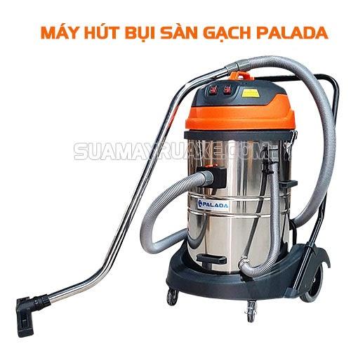 Máy hút bụi Palada - Giải pháp vệ sinh cho mọi loại sàn