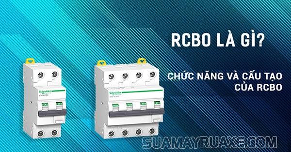 RCBO là gì? Tìm hiểu các thông tin chi tiết về RCBO