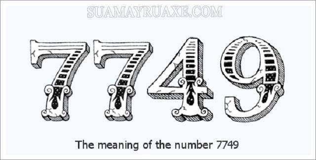 Ý nghĩa của số 7749 là gì?