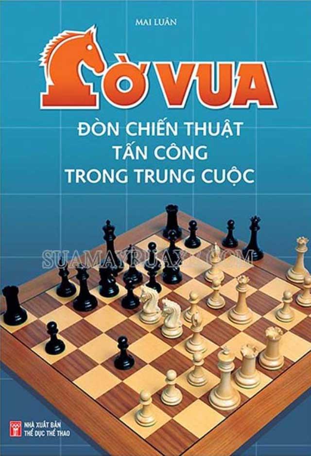 Một cuốn sách cờ vua hướng dẫn chiến thuật chơi cờ vua khá hay cho người mới
